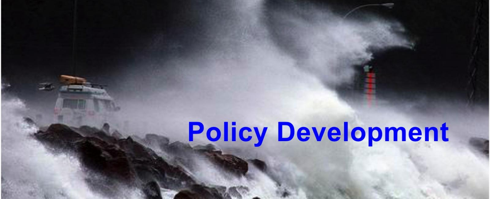 Policy Development - huge waves